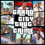 Grand City Thug Crime Gangster MOD Unlimited Money 2.18